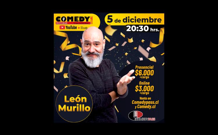 LEÓN MURILLO COMEDY ONLINE 05 DE DICIEMBRE 20:30 HRS.
