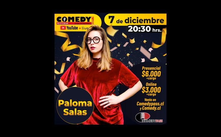 PALOMA SALAS COMEDY ONLINE 07 DE DICIEMBRE 20:30 HRS.