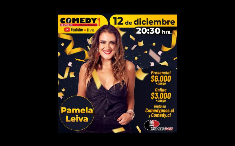 PAMELA LEIVA COMEDY ONLINE 12 DE DICIEMBRE 20:30 HRS.