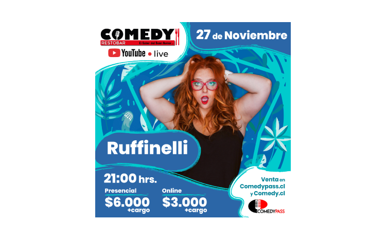 RUFFINELLI COMEDY ONLINE 27 DE NOVIEMBRE 21:00 HRS.