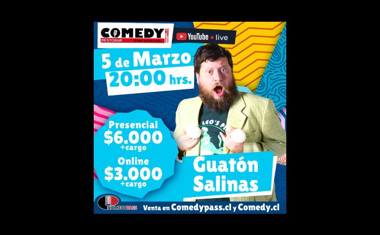 GUATON SALINAS COMEDY PRESENCIAL 05 DE MARZO 20:00 HRS.