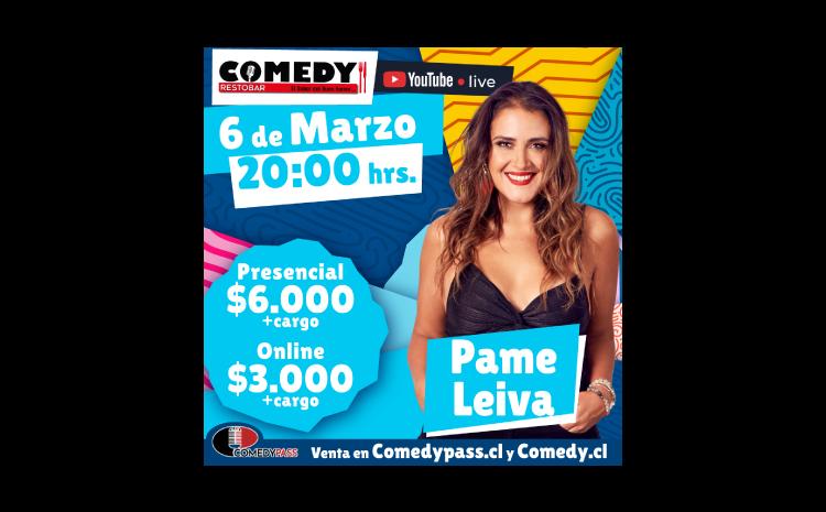 PAMELA LEIVA COMEDY ONLINE 06 DE MARZO 20:00 HRS.