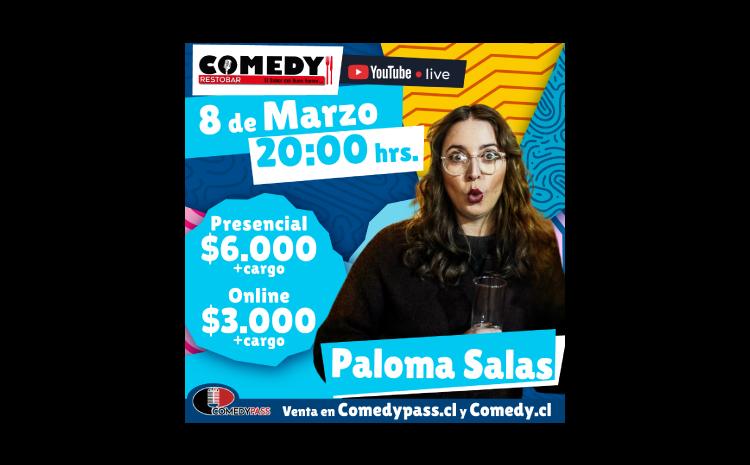 PALOMA SALAS COMEDY ONLINE 08 DE MARZO 20:00 HRS.