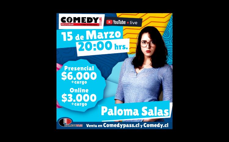 PALOMA SALAS COMEDY ONLINE 15 DE MARZO 20:00 HRS.