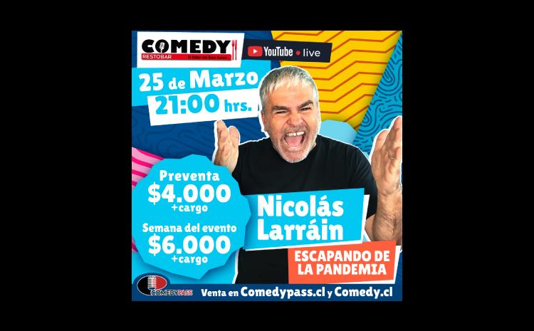 NICOLAS LARRAÍN COMEDY 25 MARZO ONLINE 21:00 HRS