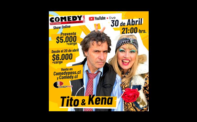SHOW ONLINE DE KENA & TITO 30 DE ABRIL 21:00 HRS.
